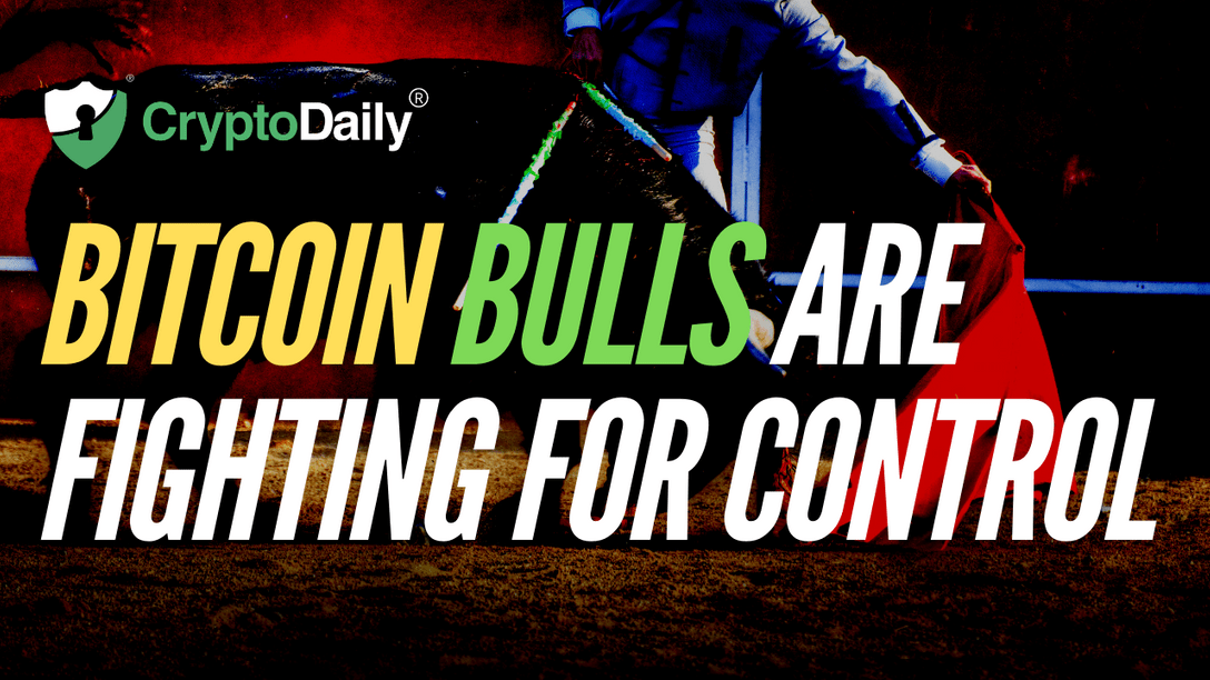 Bitcoin Bulls Are Fighting For Control