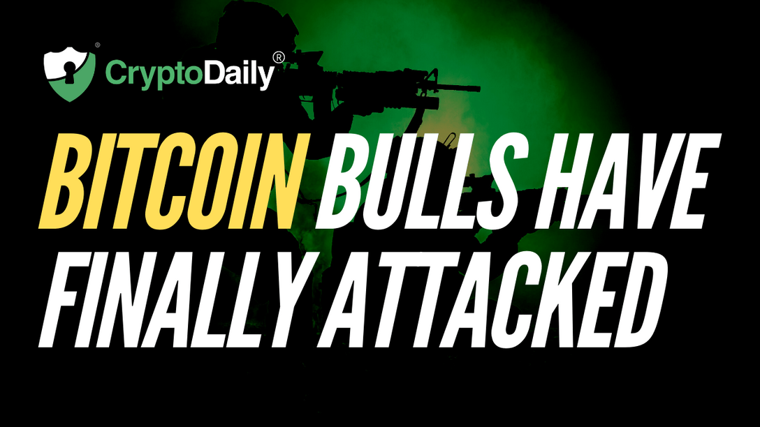 Bitcoin Bulls Have Finally Attacked