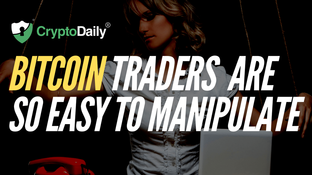 Bitcoin Traders Are So Easy To Manipulate