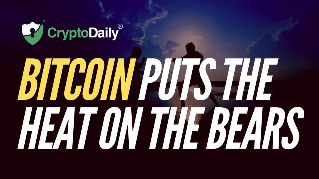 Bitcoin Puts The Heat On The Bears