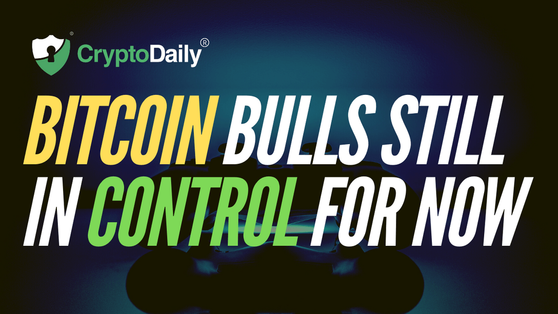 Bitcoin (BTC) Bulls Still Remain In Control For Now