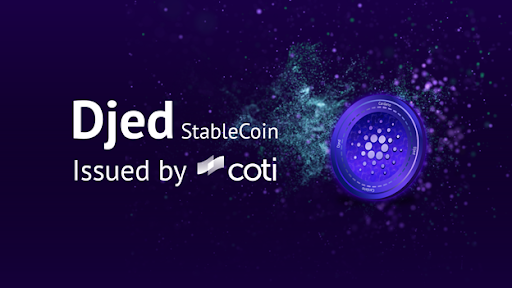 """COTI To Issue """"Djed"""", The First Algorithmic Stablecoin on Cardano"""