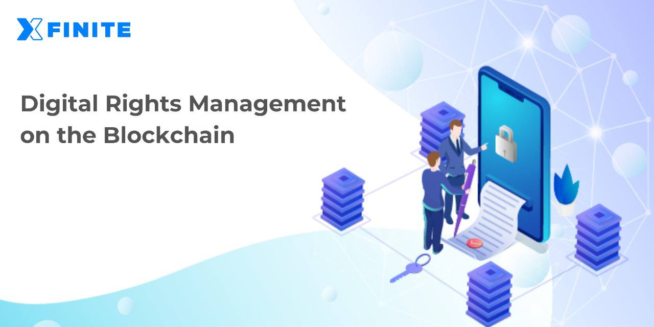 Digital Rights Management (DRM) on the Blockchain