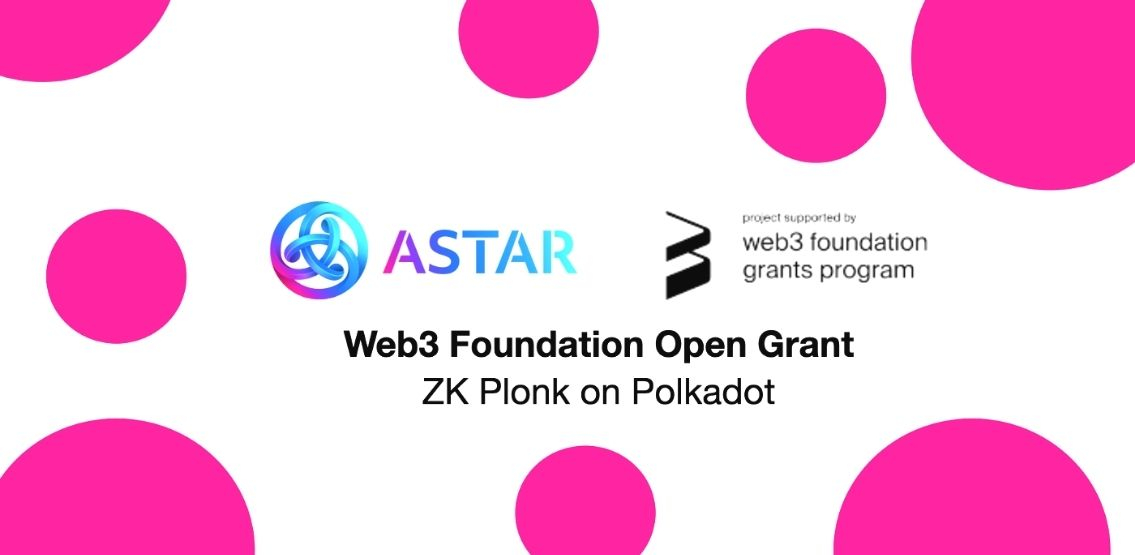 Aster Uses Web3 Grant To Implement ZK Plonk On Polkadot