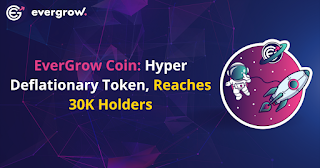 EverGrow Coin: Another Potential 100x Coin Like Shiba Inu and Dogecoin Set to Dominate The Crypto Industry, Reaches 30K Holders
