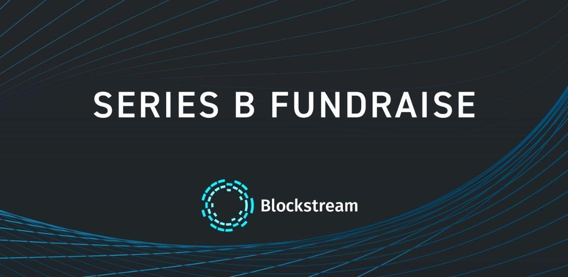 Blockstream raises $210 Million In Latest Round Of Funding.