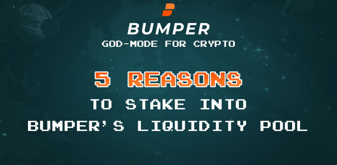 5 reasons to stake into Bumper's liquidity pool
