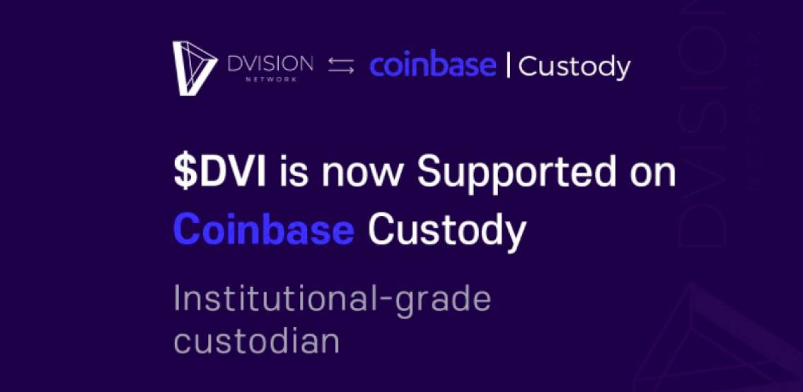 Coinbase Custody to Support Dvision Network (DVI)