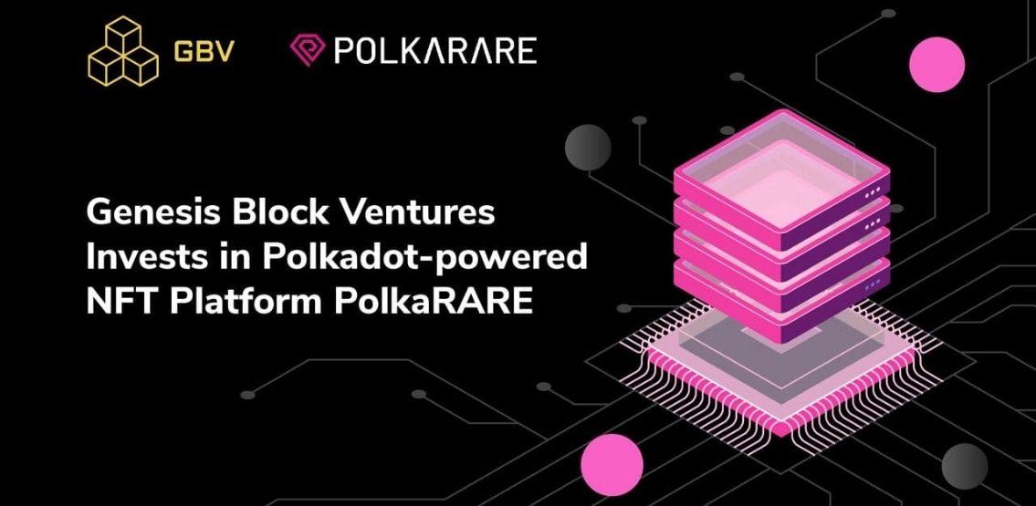 Polkadot-powered NFT Platform PolkaRARE Attracts Investments From Genesis Block Ventures