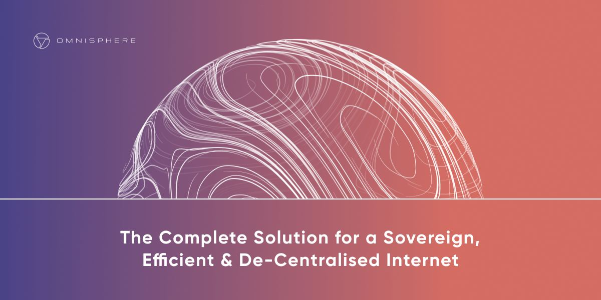 OMNISPHERE: The Complete Solution for a Sovereign, Efficient and Decentralized Internet