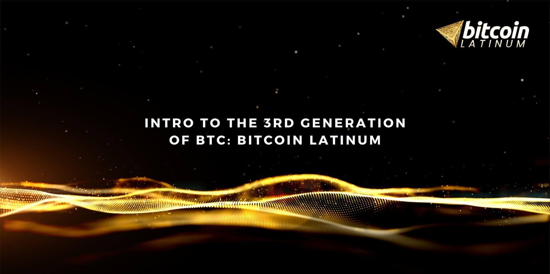 Intro to the 3rd Generation of BTC: Bitcoin Latinum