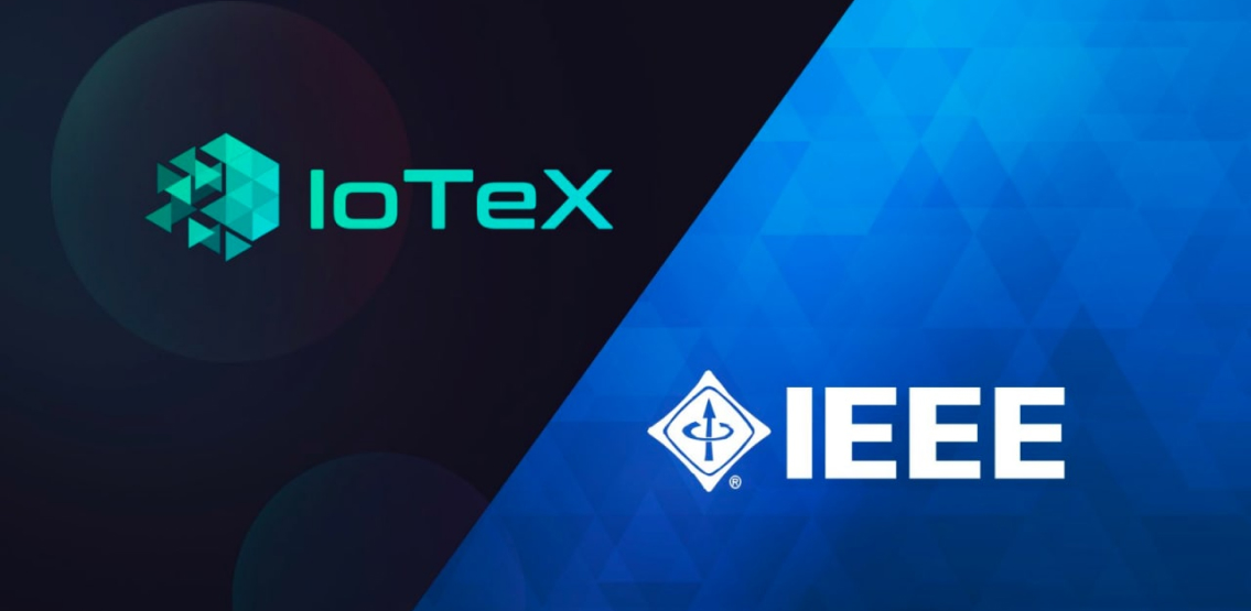 IoTeX Head Of Cryptography Appointed To Vice Chair of the IEEE's Blockchain & IOT Standards Working Group