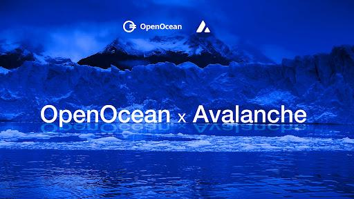 DeFi Aggregator OpenOcean Adds Avalanche to Improve Liquidity and Streamline Trading