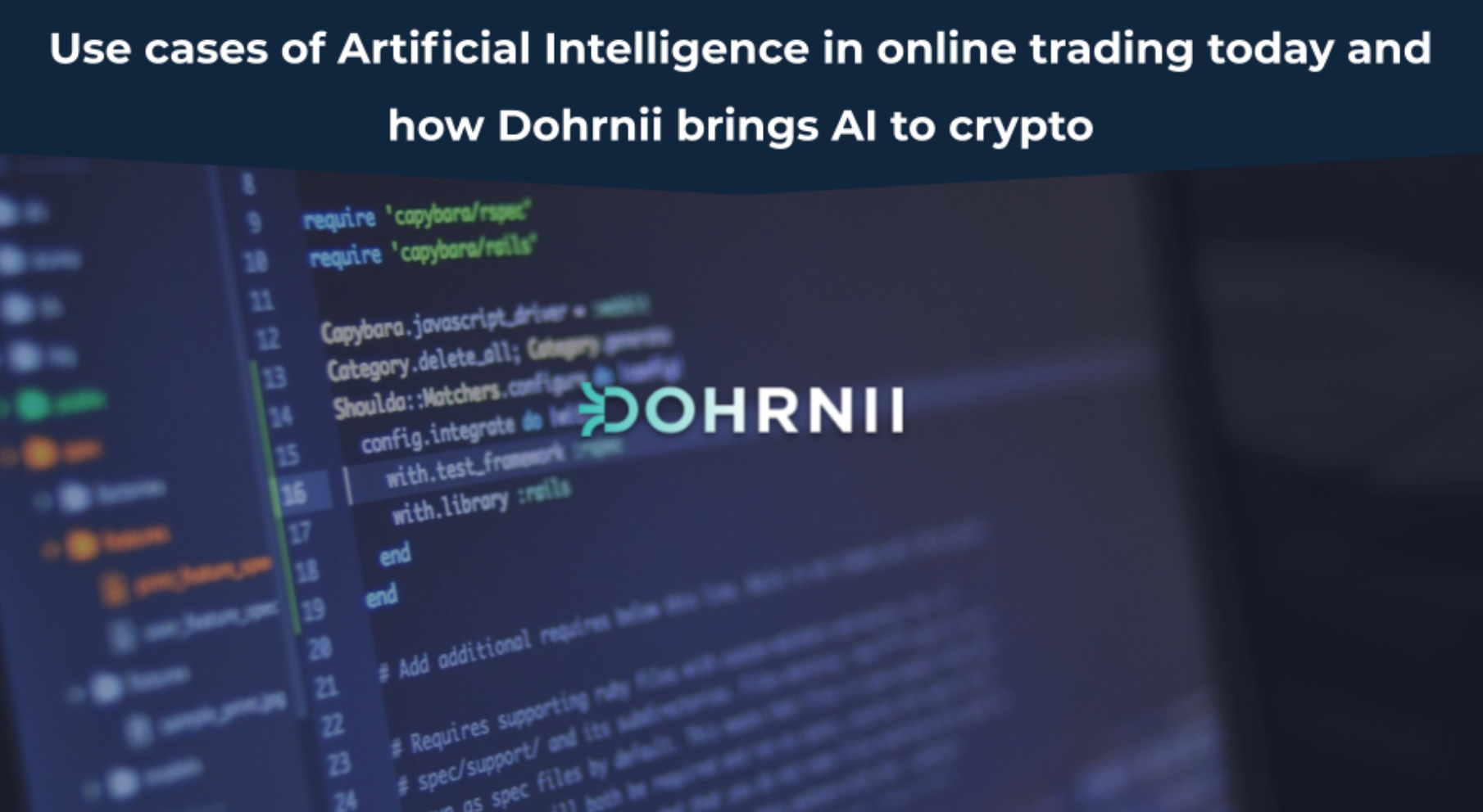 Use cases of Artificial Intelligence in online trading today and how Dohrnii brings AI to crypto