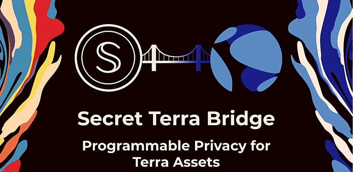 Secret Terra Bridge To Provide Programmable Privacy And DeFi Opportunities