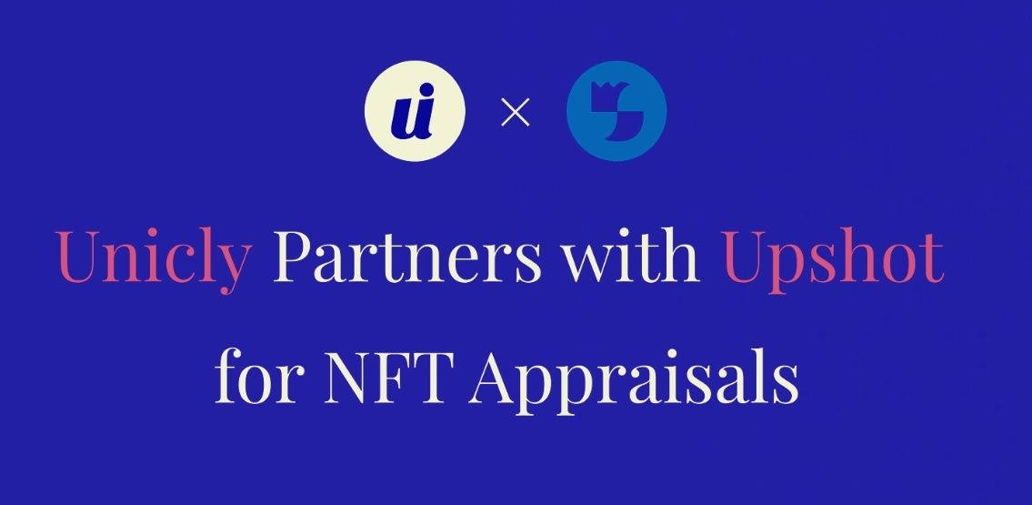 Unicly Partners With Upshot, A Platform That Provides Real-Time NFT Appraisals