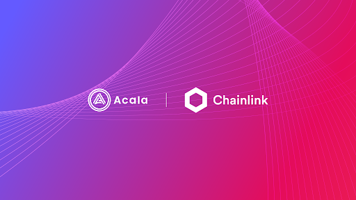 Acala Embraces Chainlink Price Feeds Ahead Of Polkadot Parachain Rollout