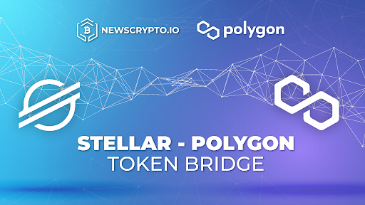 NewsCrypto Joins Forces With Polygon to Pioneer a Stellar-Polygon Interoperable Bridge