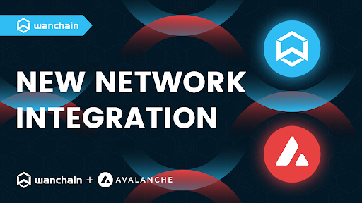 Avalanche Integrates Wanchain's Cross-Chain Solution to Enhance The Growth of Its Smart Contract Ecosystem