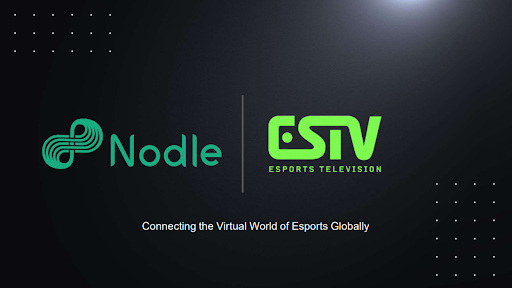 Nodle Network, Partners with ESTV expanding its token reward service to the Gaming and E-sports World