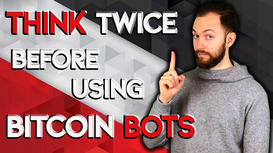 在使用比特币交易机器人之前要深思熟虑