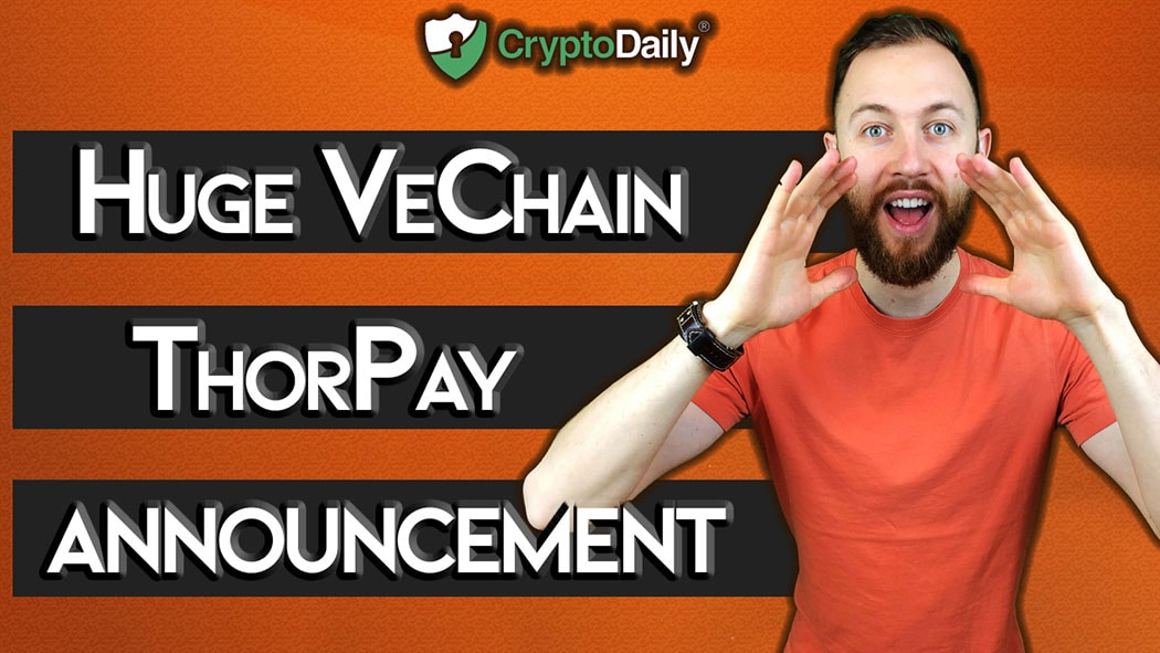 Catch Up With The HUGE VeChain ThorPay Announcement