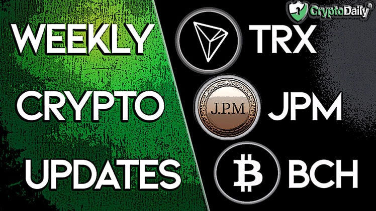 JPM Coin, BCH & TRX: Where Do We Go From Here?