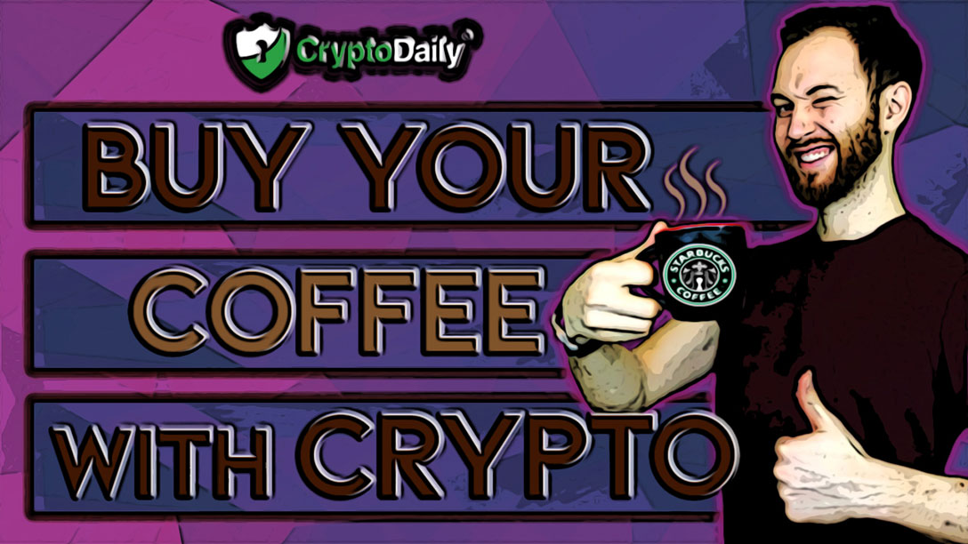 Starbucks BTC Payments & EY Launches Crypto Calculator