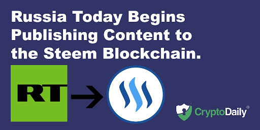 Russia Today News Now Posting Content On The Steem Blockchain