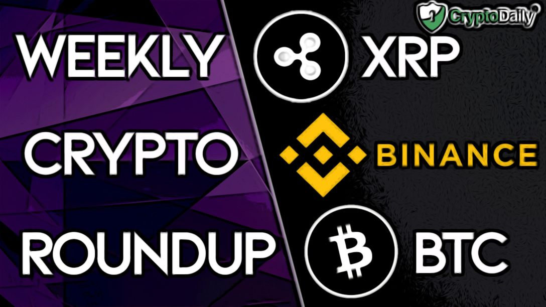 Weekly Roundup: What's Happened with Binance, BTC & XRP This Week?