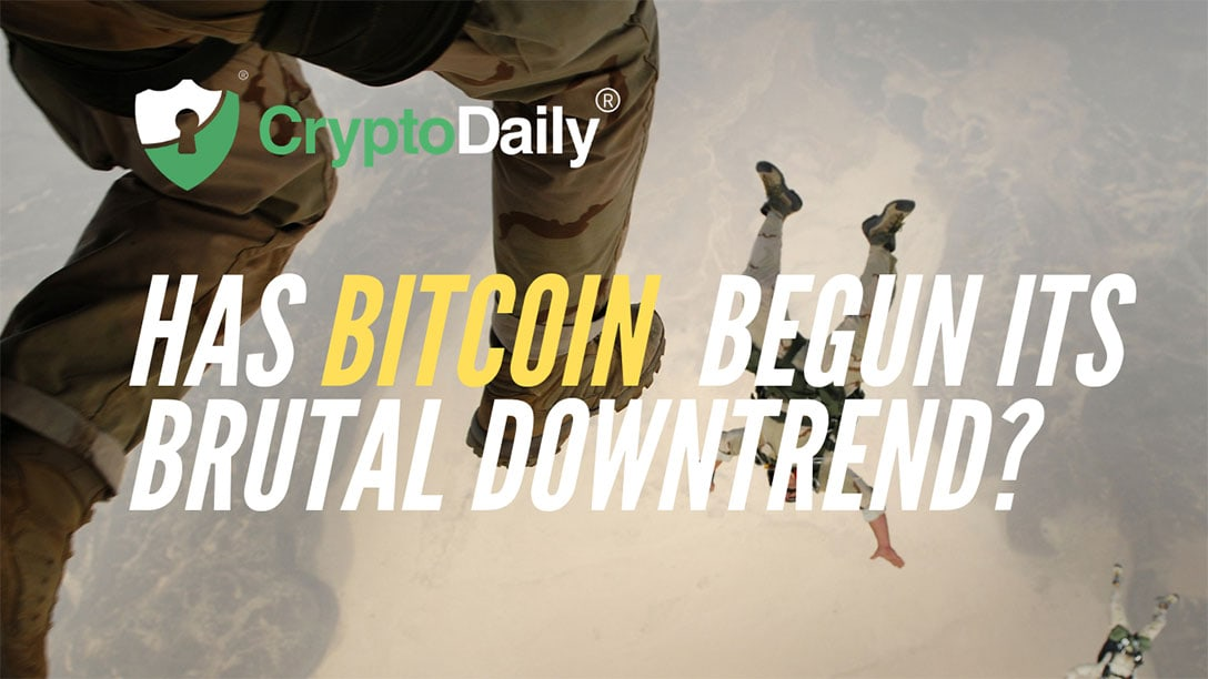 Has Bitcoin Begun Its Brutal Downtrend?