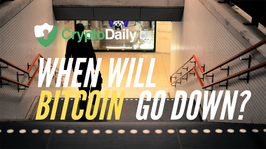 When Will Bitcoin (BTC) Go Down?