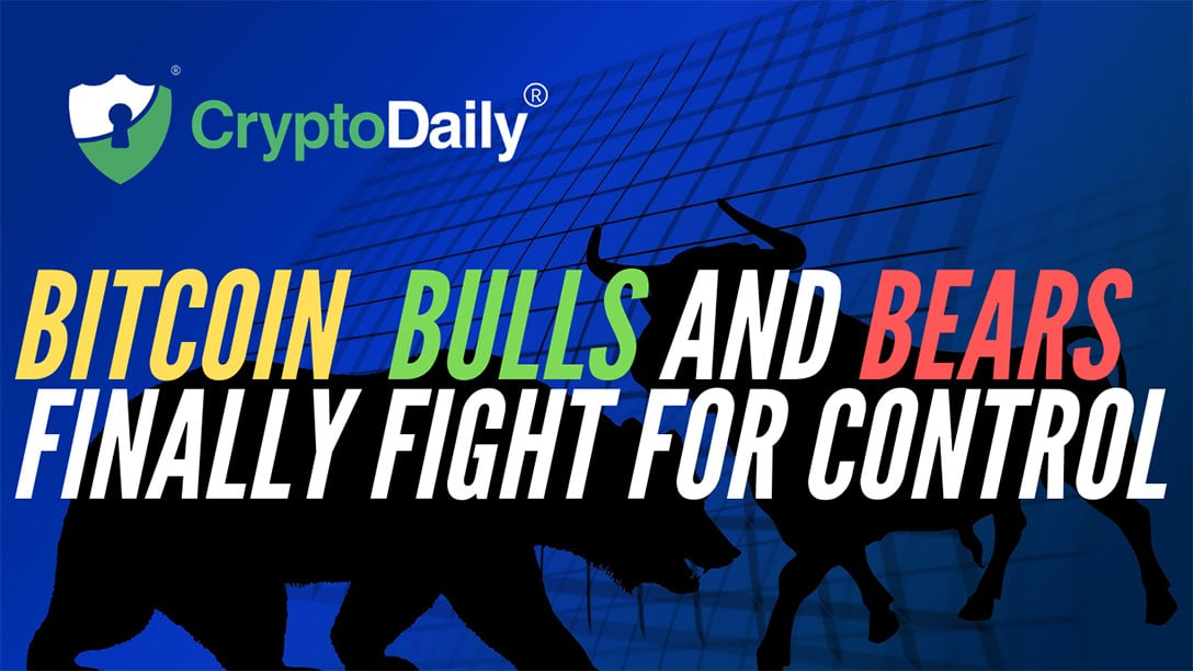 Bitcoin (BTC) Bulls And Bears Finally Fight For Control