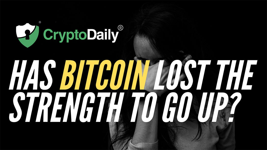 Has Bitcoin (BTC) Lost The Strength To Go Up?