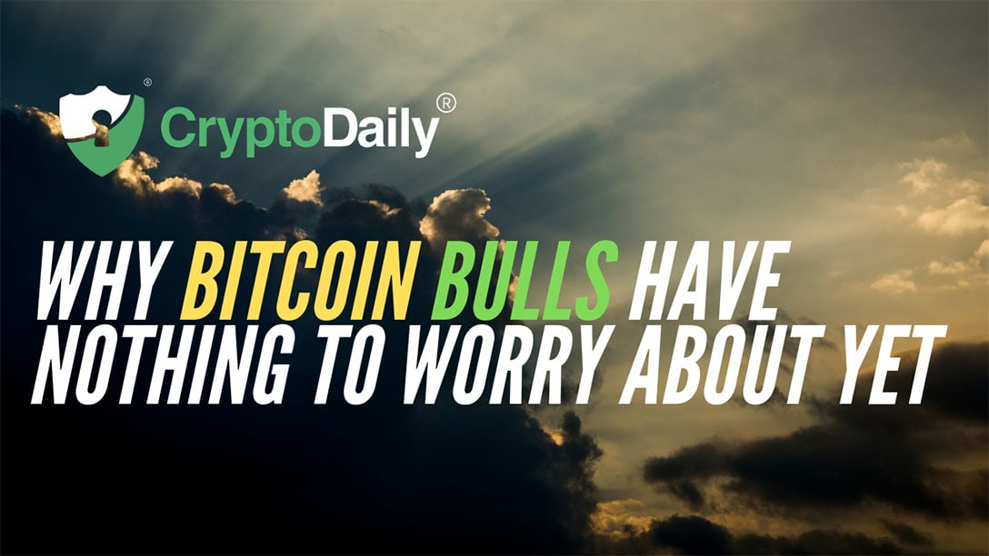Why Bitcoin (BTC) Bulls Have Nothing To Worry About Just Yet