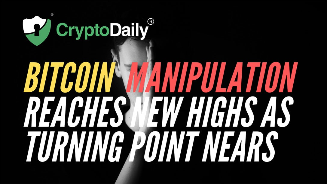 Bitcoin (BTC) Manipulation Reaches New Highs As Turning Point Nears