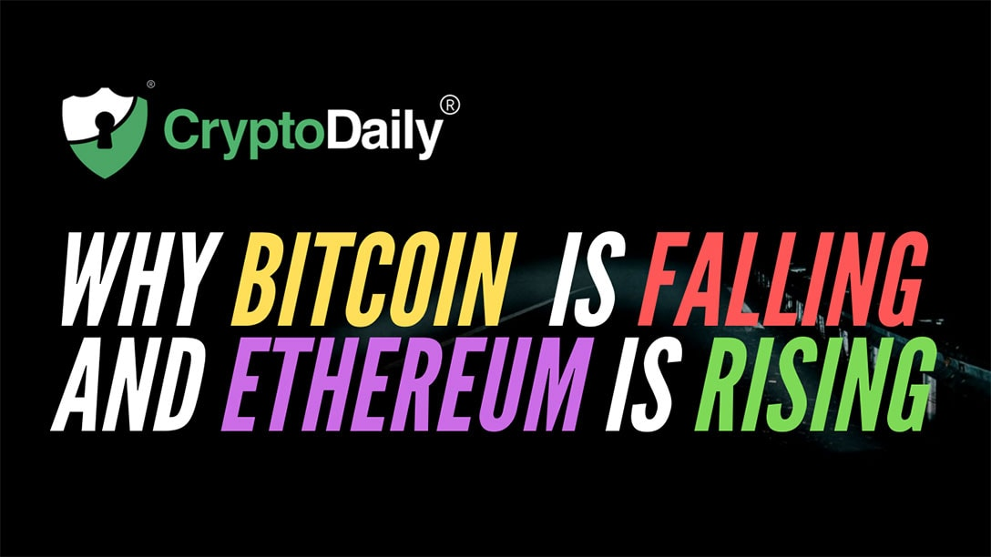 Why Bitcoin (BTC) Is Falling And Ethereum (ETH) Is Rising?