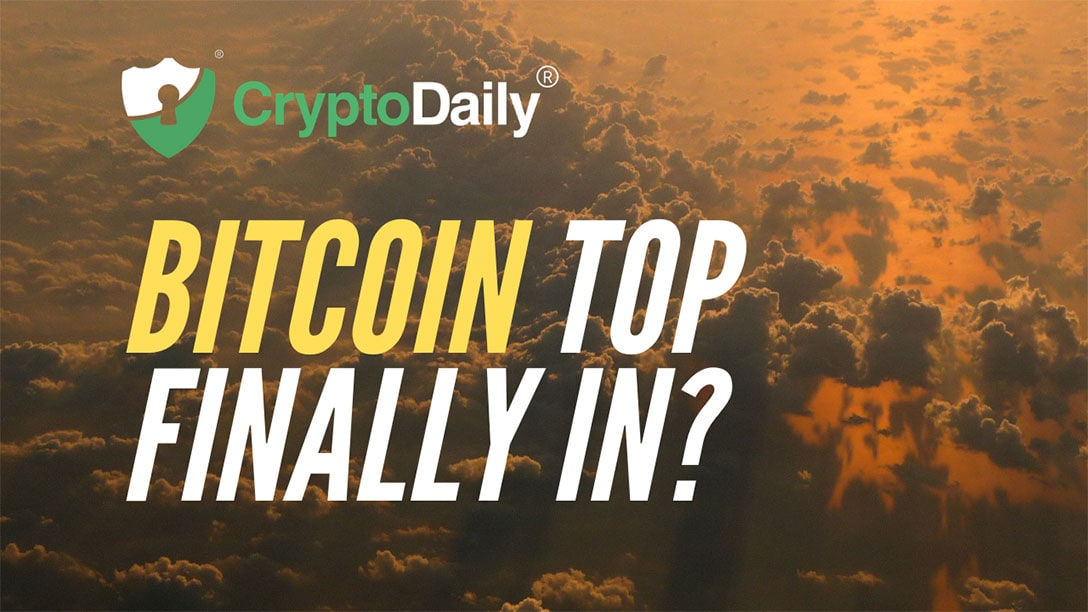 Is The Bitcoin (BTC) Top Finally In?