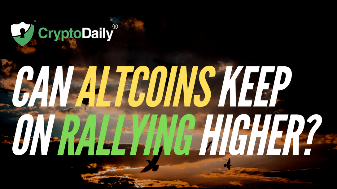 Can Altcoins Keep On Rallying Higher?