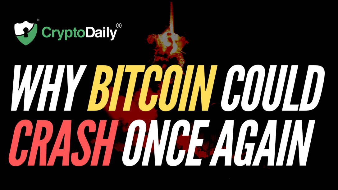 Why Bitcoin Could Crash Once Again