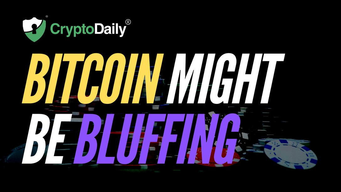 Bitcoin Might Be Bluffing