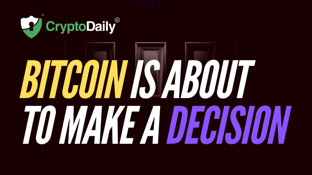 Bitcoin Is About To Make A Decision