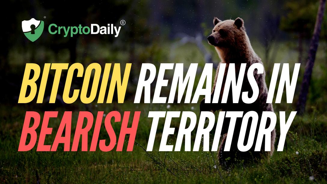 Bitcoin Remains In Bearish Territory