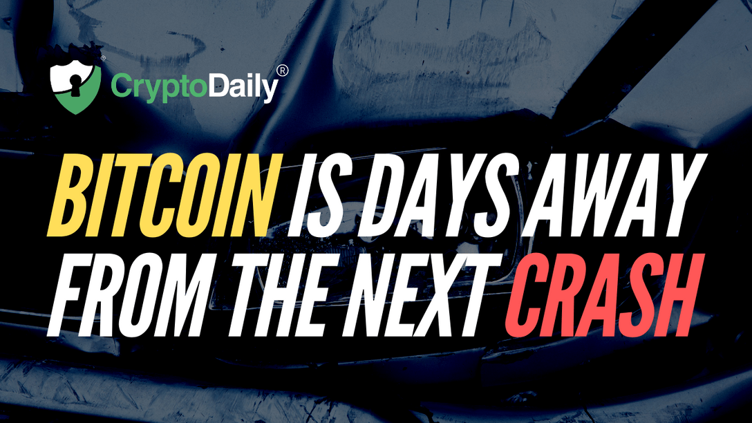 Bitcoin Is Days Away From The Next Big Crash