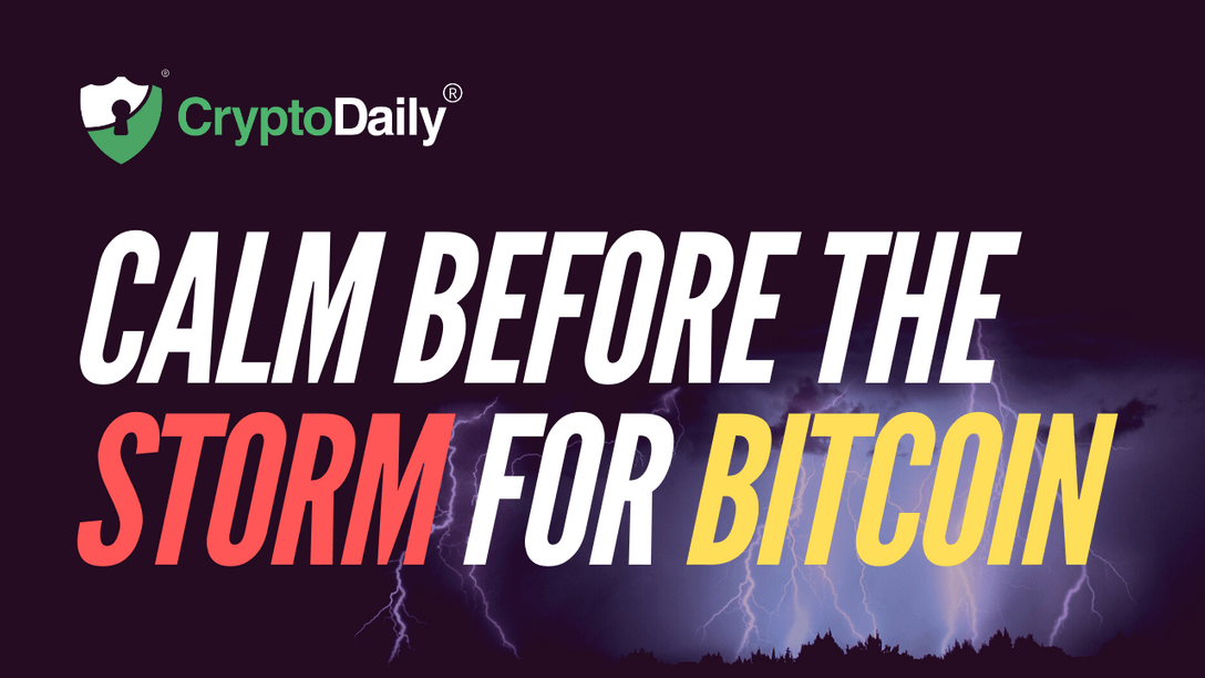 Calm Before The Storm For Bitcoin (BTC)