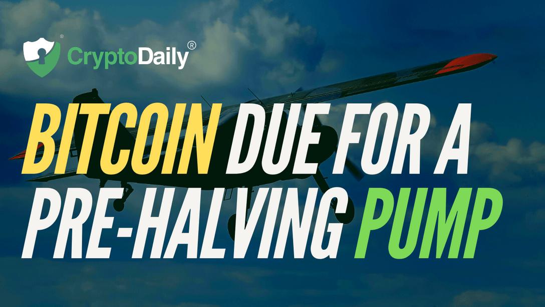 Bitcoin Due For Pre-Halving Pump