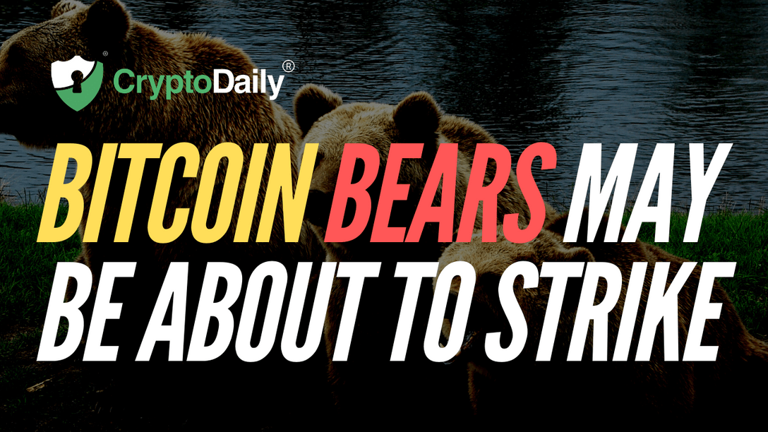Bitcoin Bears May Be About To Strike