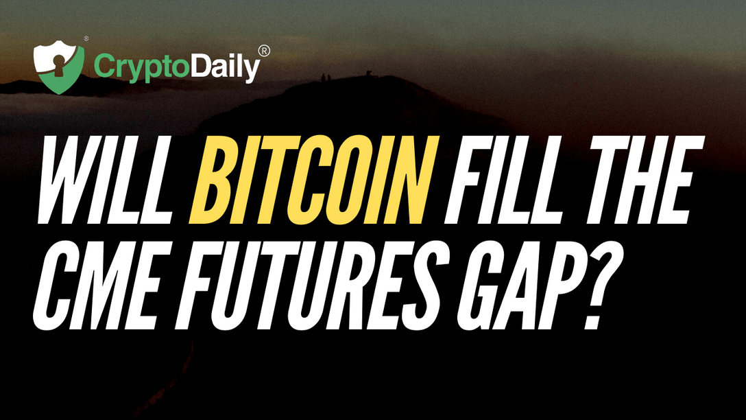 Will Bitcoin Fill The CME Futures Gap?