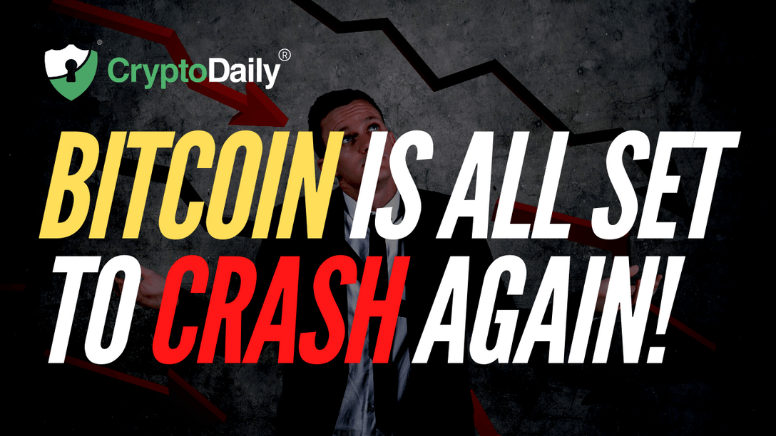 Bitcoin Is All Set To Crash Again!
