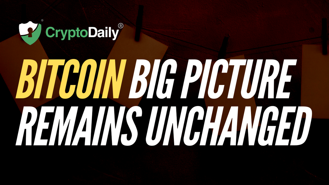 Bitcoin Big Picture Remains Unchanged